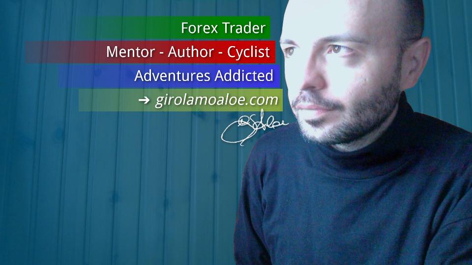 Girolamo Aloe - Forex Trader, Mentor, Author, Adventures Addicted