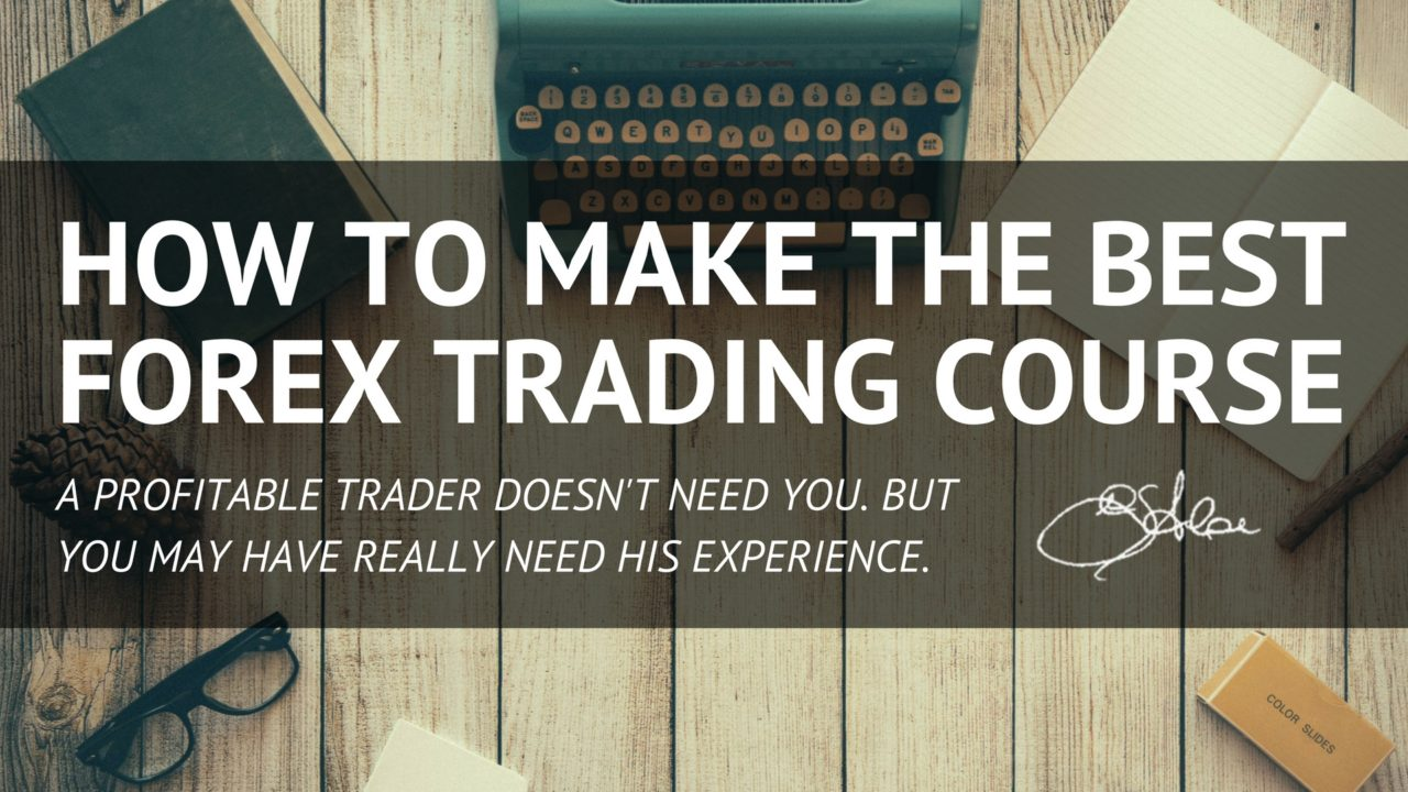 Forex Trading Course How To Make The