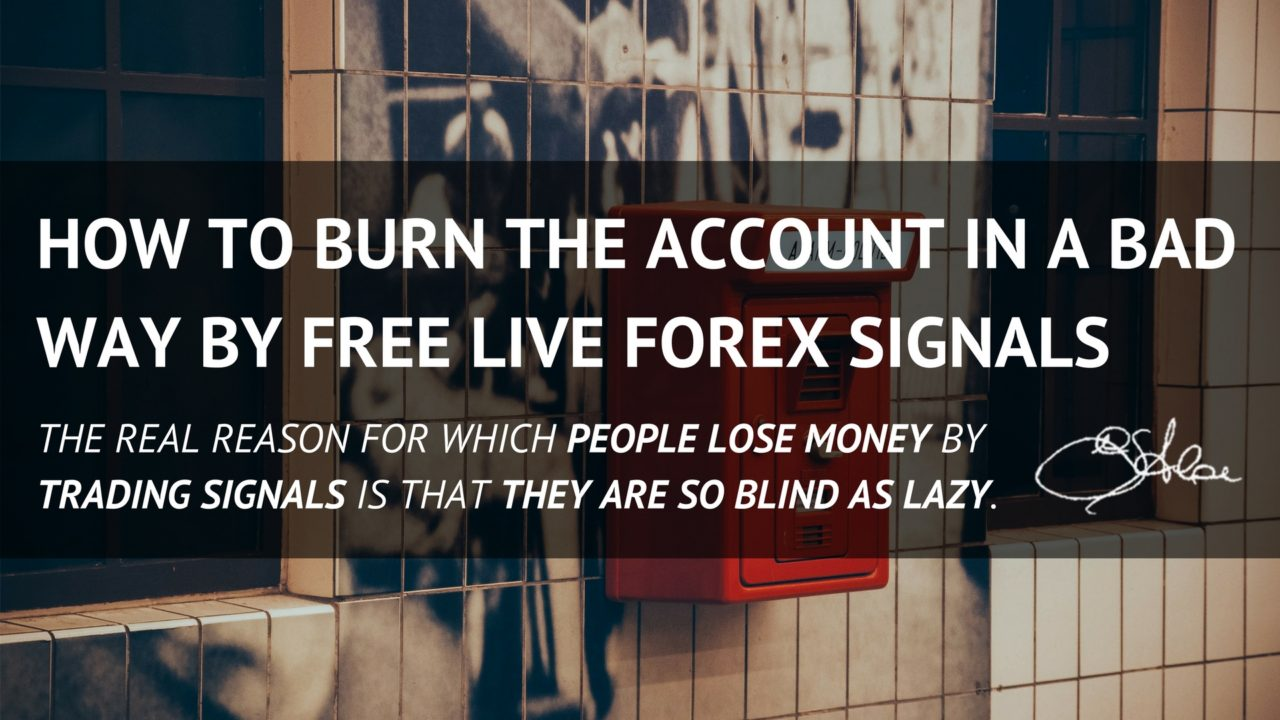 161211-How to burn the Account in a bad way by Free Live Forex Signals
