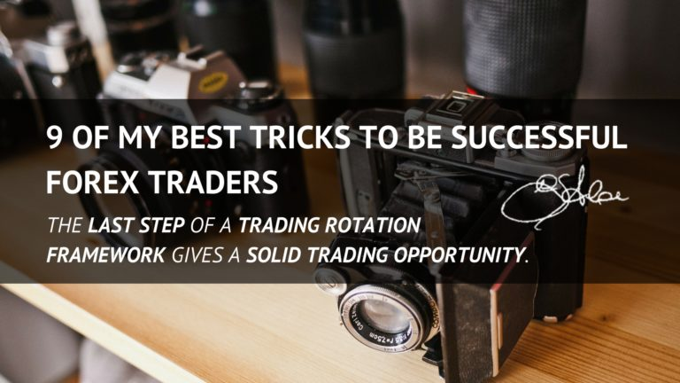 9 of my Best Tricks to be Successful Forex Traders