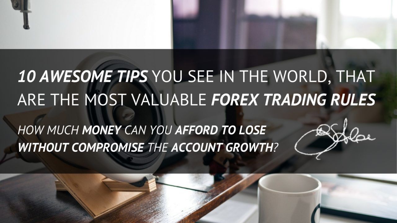 170102 - 10 Awesome Tips you see in the world, that are the most valuable Forex Trading Rules