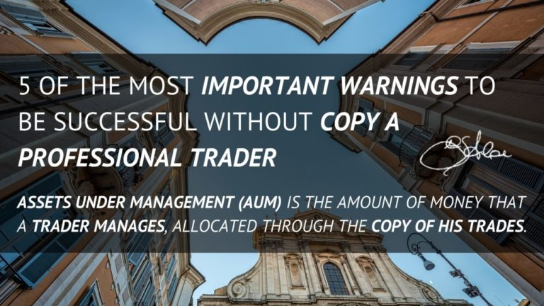 5 of the Most Important Warnings to be Successful without Copy a Professional Trader