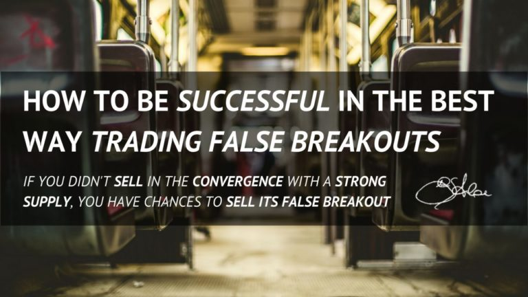 How to be Successful in the Best way Trading False Breakouts
