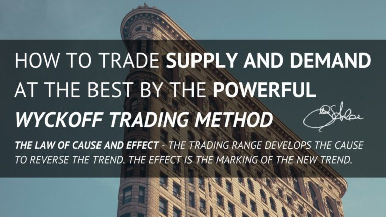 How to Trade Supply and Demand at the Best by the Powerful Wyckoff Trading Method
