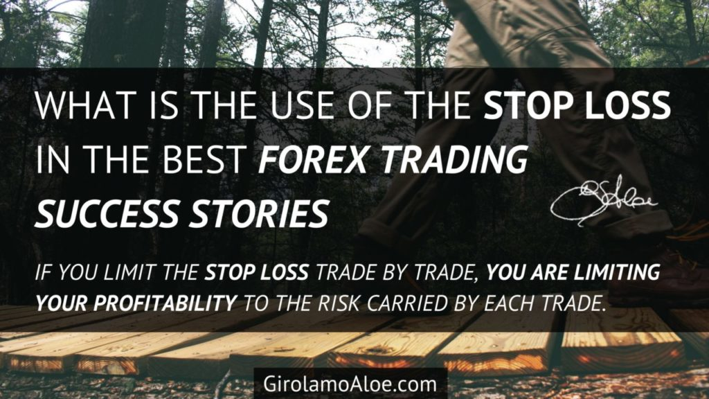 What Is the Use of the Stop Loss in the Best Forex Trading Success Stories